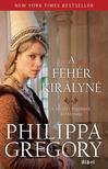 Philippa Gregory - A fehér királyné