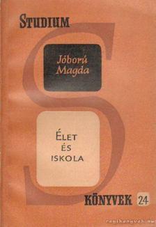 Jóború Magda - Élet és iskola [antikvár]