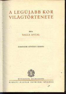 Balla Antal - A legújabb kor világtörténete [antikvár]