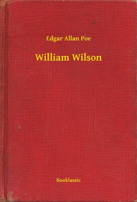 Edgar Allan Poe - William Wilson
