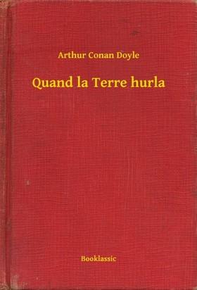 Arthur Conan Doyle - Quand la Terre hurla [eKönyv: epub, mobi]