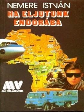NEMERE ISTVÁN - Ha eljutunk Endorába [eKönyv: epub, mobi]
