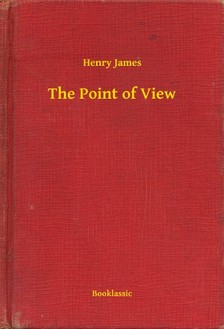 Henry James - The Point of View [eKönyv: epub, mobi]