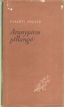 Nadányi Zoltán - Aranypiros pillangó [antikvár]