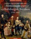 H. Balázs - Krász - Kurucz - Hétköznapi élet a Habsburgok korában 1740-1815