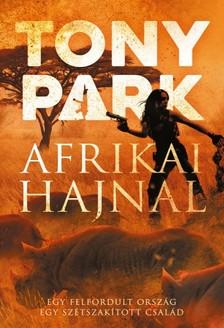 Tony Park - Afrikai hajnal [eKönyv: epub, mobi]