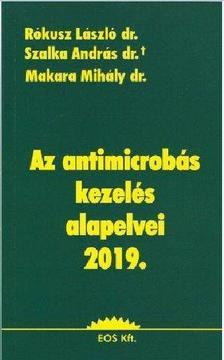 Rókus L.-Szalka A.-Makara M. - Az antimikrobás kezelés alapelvei 2019.