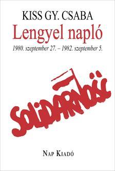 KISS GY. CSABA - Lengyel napló. 1980. szeptember 27. - 1982. szeptember 5