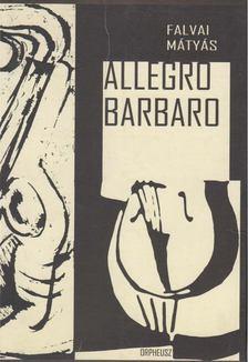 Falvai Mátyás - Allegro Barbaro [antikvár]