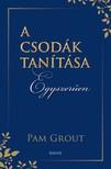 Pam Grout - A csodák tanítása egyszerűen [eKönyv: epub, mobi]