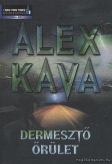 Alex Kava - Dermesztő őrület [antikvár]