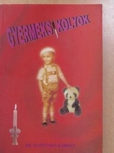 Dr. Martinkó Károly - Gyermeksikolyok (dedikált példány) [antikvár]