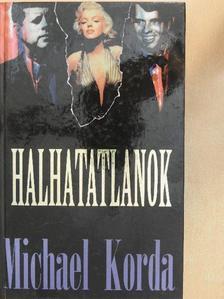 Michael Korda - Halhatatlanok [antikvár]