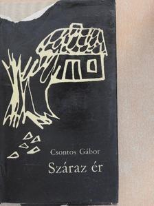 Csontos Gábor - Száraz ér [antikvár]