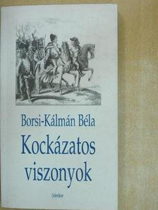 Borsi-Kálmán Béla - Kockázatos viszonyok [antikvár]