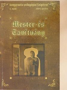 Dvorszky Hedvig - Mester és Tanítvány 2004. április [antikvár]