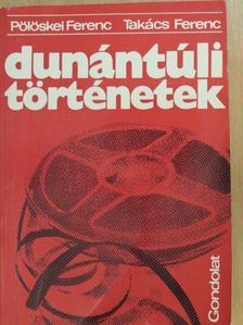 Pölöskei Ferenc - Dunántúli történetek [antikvár]