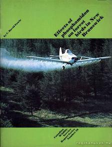 Fowle, David C. - Effects of phosphamidon on forest birds in New Brunswick (Foszfáttartalmú anyagok hatása az erdei madarakra New Brunswickban) [antikvár]