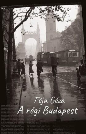 FÉJA GÉZA - A régi Budapest [eKönyv: epub, mobi]