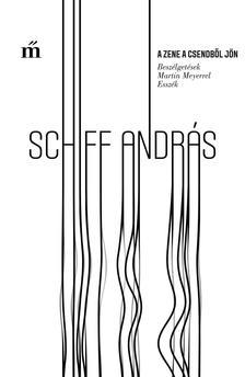 Schiff András - A zene a csendből jön - Beszélgetések Martin Meyerrel, Esszék.