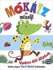 Mókázz és mixelj! Vadon élő állatok - Játékos lapozó Varró Dániel fordításában