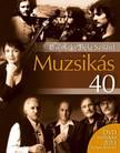 Jávorszky Béla Szilárd - Muzsikás 40 [eKönyv: epub, mobi]
