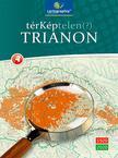 Cartographia Tankönyvkiadó Kft. - TérKéptelen(?) Trianon