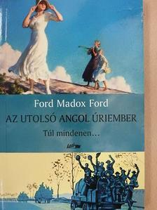 Ford Madox Ford - Az utolsó angol úriember III. [antikvár]