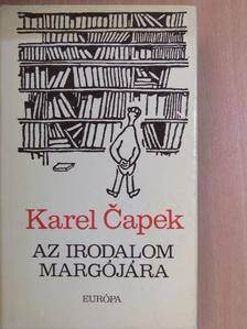Karel Čapek - Az irodalom margójára [antikvár]