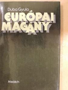 Duba Gyula - Európai magány [antikvár]