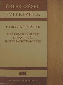 Damjanovich Sándor - Makromolekuláris dinamika és információtranszfer [antikvár]