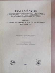 Alvári Csaba - Tanulmányok a természettudományok, a technika és az orvoslás történetéből 2002 [antikvár]