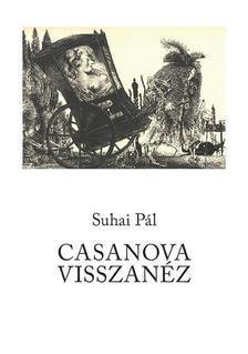 Suhai Pál - Casanova visszanéz - Összegyűjtött versek