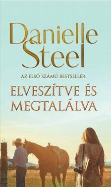 Danielle Steel - Elveszítve és megtalálva