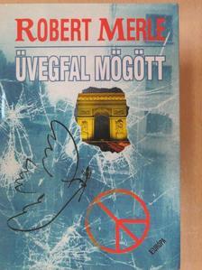 Robert Merle - Üvegfal mögött [antikvár]
