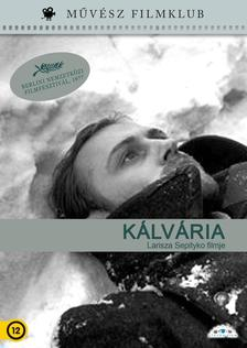Larisza Sepityko - Kálvária