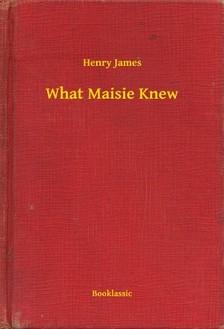 Henry James - What Maisie Knew [eKönyv: epub, mobi]