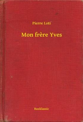 PIERRE LOTI - Mon frere Yves [eKönyv: epub, mobi]