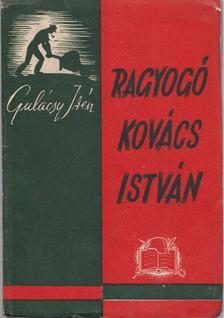 GULÁCSY IRÉN - Ragyogó Kovács István [antikvár]