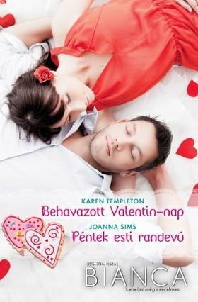 Joanna Sims Karen Templeton, - Bianca 305-306. - Behavazott Valentin-nap, Péntek esti randevú [eKönyv: epub, mobi]