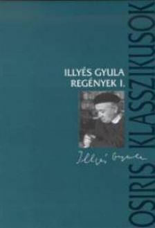 ILLYÉS GYULA - Illyés Gyula regények I-II.