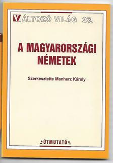 Manherz Károly ea - A magyarországi németek