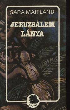 Maitland, Sara - Jeruzsálem lánya [antikvár]