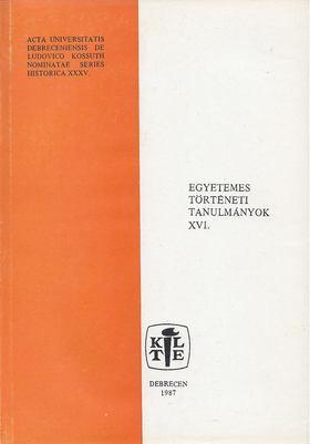 OROSZ ISTVÁN - Egyetemes történeti tanulmányok XVI. [antikvár]