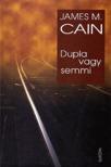 James M. Cain - Dupla vagy semmi [antikvár]