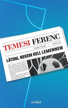 Temesi Ferenc - Látom, nekem kell lemennem - ÜKH 2019