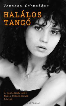 Vanessa Schneider - Halálos Tangó - A színésznő, akit Maria Schneidernek hívtak