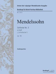 MENDELSSOHN - SINFONIE NR.3 a-MO9LL (SCHOTTISCHE) OP.56 MWV N 18 STUDIENPARTITUR