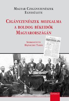 Hajnáczky Tamás (szerk.) - Cigányzenészek mozgalma a boldog békeidők Magyarországán
