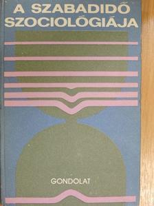 Edmund Wnuk-Lipinski - A szabadidő szociológiája [antikvár]